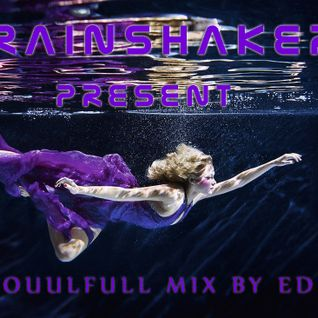 Brainshakers present - Soulfull mix by Ed (Year 2010)