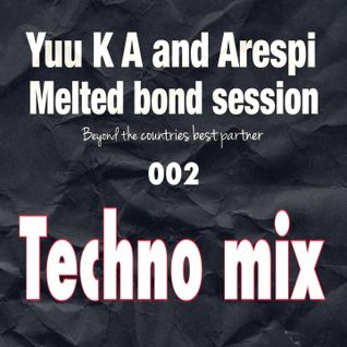 Yuu K A and Arespi melted bond 002