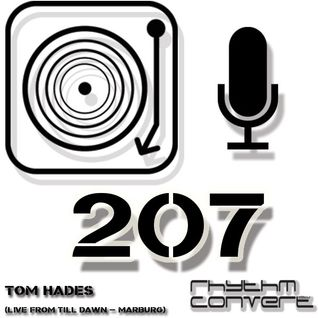 Techno Music | Tom Hades in the Rhythm Convert(ed) Podcast 207 (Live at Till Dawn - Marburg)