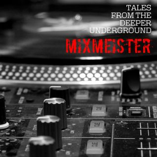 "Tales from the Deeper Underground: ""MixMeister"""