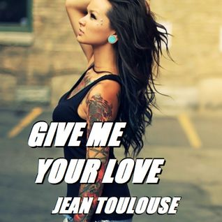 "Jean presents ""GIVE ME YOUR LOVE - 203"""