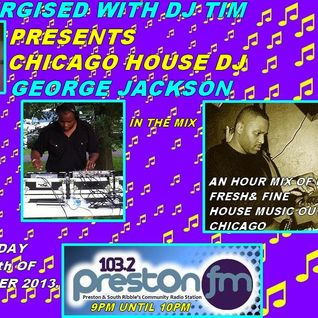 Energised With DJ Tim - Featuring DJ George Jackson From Chicago - 12/10/13 - 103.2 Preston Fm