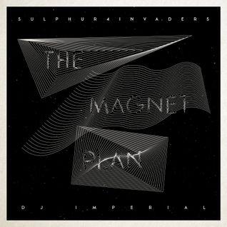 The Magnet Plan - Sulphur4invaderS