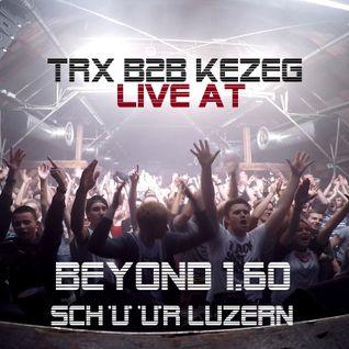KEZEG b2b TRX recorded Live @ at Beyond.160 - Schüür Luzern 28.11.2015