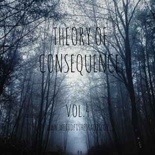 Theory of Consequence Vol.4