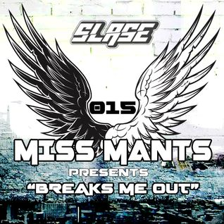 Miss Mants - Breaks Me Out #15 on Slase FM [22APR 2016]