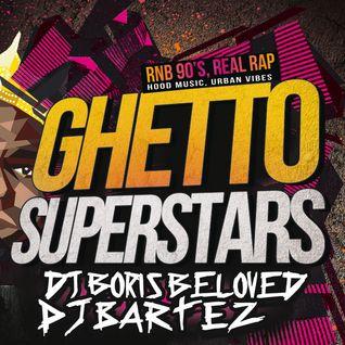 DJ BARTEZ, DJ BORIS BELOVED - Ghetto Superstars Vol1