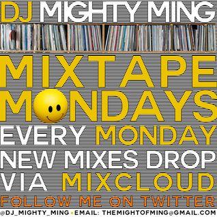 DJ Mighty Ming Presents: Mixtape Mondays 009