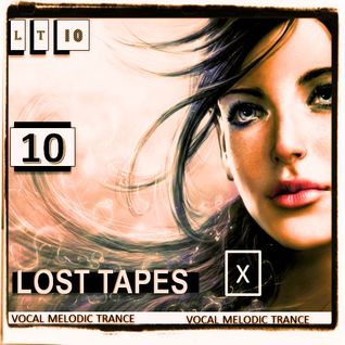 "LOST TAPES 10 - BEST OF VOCAL MELODIC TRANCE (2015) - GOOD ""OLD"" TRANCE!"