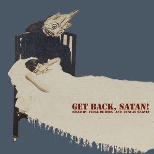 Get Back, Satan! (Mixed by Flore de Hoog & Duncan Harvey)