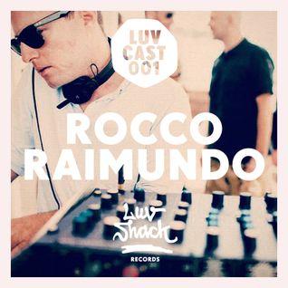 LUVCAST 001: ROCCO RAIMUNDO