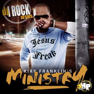 Dj I Rock Jesus Presents The Ministry Of Kirk Franklin