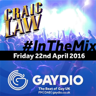 Gaydio #InTheMix - 22nd April 2016