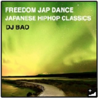 DJBAO-FREEDOM JAP DANCE Pt.3  JAPANESE HIPHOP CLASSICS