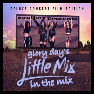 little mix in the mix  glory day's