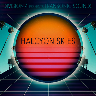 Division 4 presents Transonic Sounds - Halcyon Skies