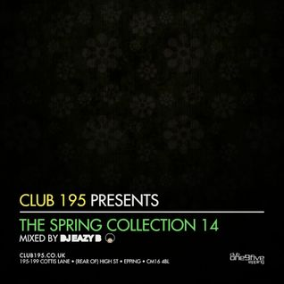 @Club195 Pres. The Spring Collection 2014 (CD1) | @DJEAZYB