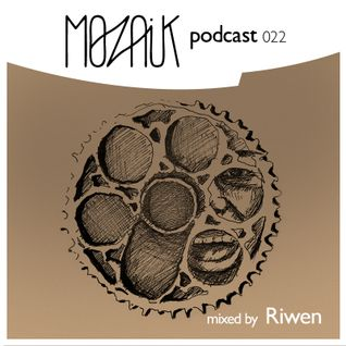 Mozaik Podcast 022 - Mixed by Riwen