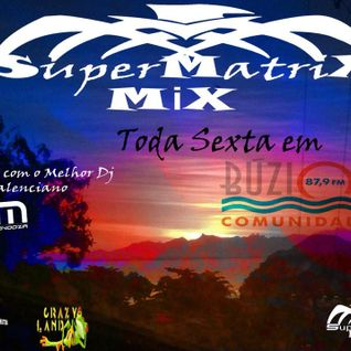 SuperMatrix Mix (Radio Buzios Comunidade) - Bruno Mendoza