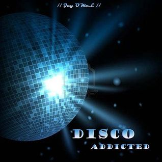 '' Disco Addicted ''