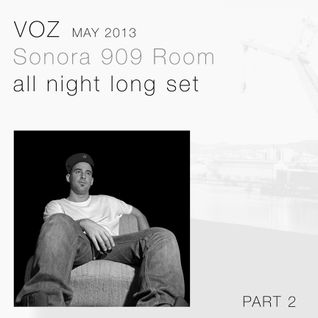 Parte 2 - VOZ all night long @ live at SONORA 909 room. May 2013.
