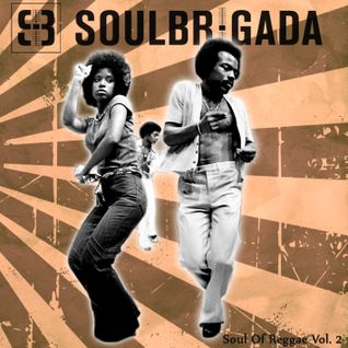 SoulBrigada pres. The Soul Of Reggae Vol. 2