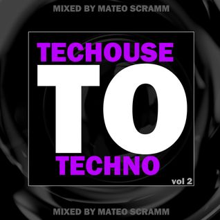 ...:::TECHOUSE to TECHNO:::... Vol.2 mixed by Mateo Scramm - August 2013