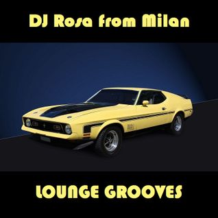DJ Rosa from Milan - Lounge Grooves