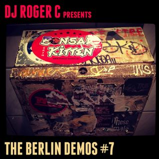 DJ Roger C - The Berlin Demos #7