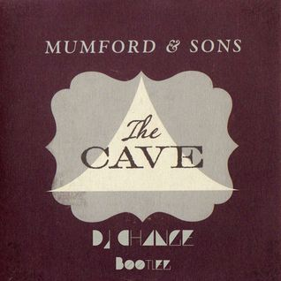 "Mumford & Sons - ""The Cave"" DJ CHANGE BOOTLEG"