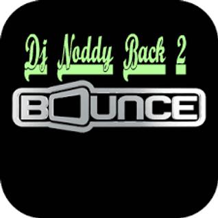 Dj Noddy - Back to Bounce !!