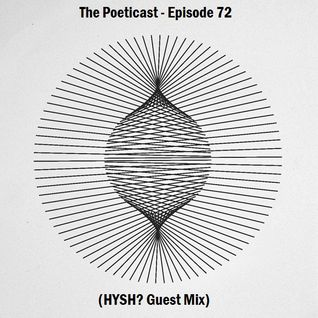 The Poeticast - Episode 72 (HYSH? Guest Mix)