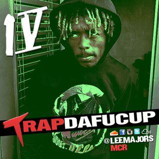 #TRAPDAFUCUP Vol 4