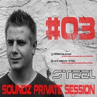 Steel - Soundz Private Session #03