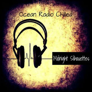 "Ocean Radio Chilled ""Midnight Silhouettes"" (7-12-15)"