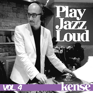 Play Jazz Loud - Guest Mix for kense.co.uk