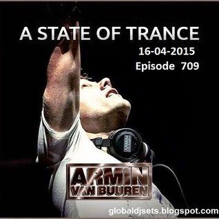 Armin van Buuren – A State Of Trance ASOT 709 – 16-APR-2015 - Asot 709
