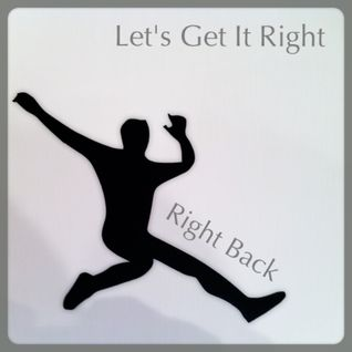 Let's Get It Right (Right Back)