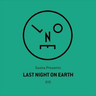 Sasha Presents - Last Night On Earth 015 - July 2016