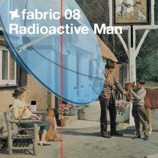 fabric 08: Radioactive Man 30 Min Radio Mix