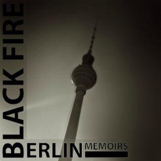 Black Fire - Berlin Memoirs