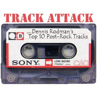 Fragile or Possibly Extinct: Track Attack - Dennis Rodman's Top 10 Post-Rock Tracks