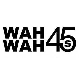 Wah Wah 45s special