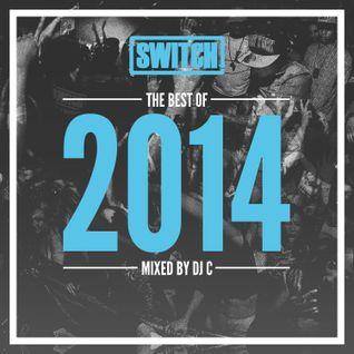 Switch | The Best Of 2014 | DJ C's Mix