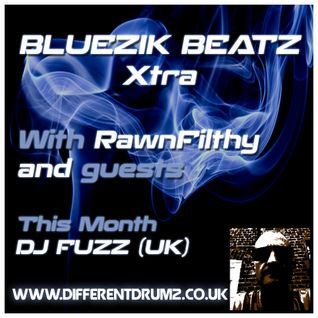 Bluezik Beatz Xtra #4 - Pt. 1 Guest mix by DJ Fuzz [UK] Live on Different Drumz [15-04-16]