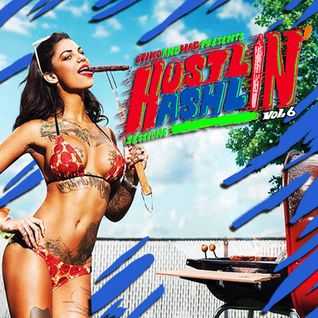 Stiko & Wag presents : Hustlin 'n' Hashlin sessions vol.6 (exclusive 4 Hustlin all day)