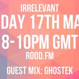Irrelevant x ROOD.FM - Guest Mix: GHOSTEK