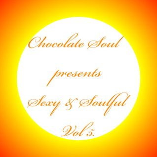Chocolate Soul presents Sexy & Soulful Vol. 5 *mixed by dj smoove*