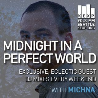KEXP Presents Midnight In A Perfect World with Michna