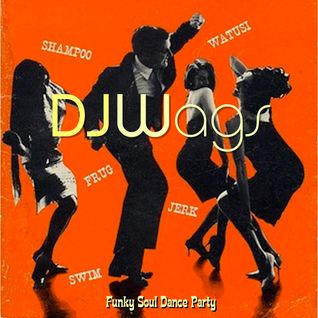 DJWags - Funky Soul Dance Party Vol.1